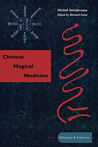 9780804739405: Chinese Magical Medicine (Asian Religions and Cultures)