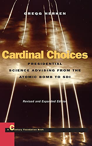 9780804739665: Cardinal Choices: Presidential Science Advising from the Atomic Bomb to SDI. Revised and Expanded Edition (Stanford Nuclear Age Series)