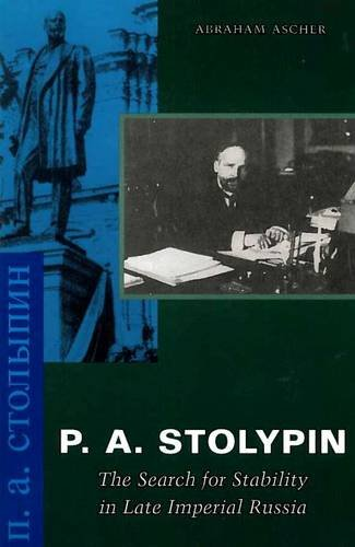 9780804739771: P. A. Stolypin: The Search for Stability in Late Imperial Russia