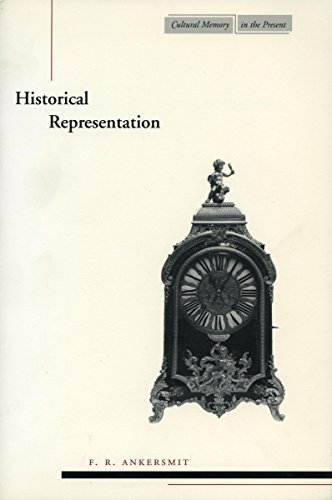 Historical Representation (Cultural Memory in the Present): Ankersmit, F.