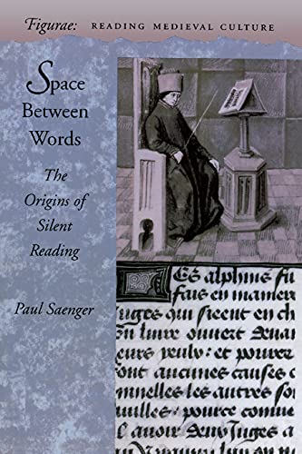 9780804740166: Space Between Words: The Origins of Silent Reading (Figurae: Reading Medieval Culture)