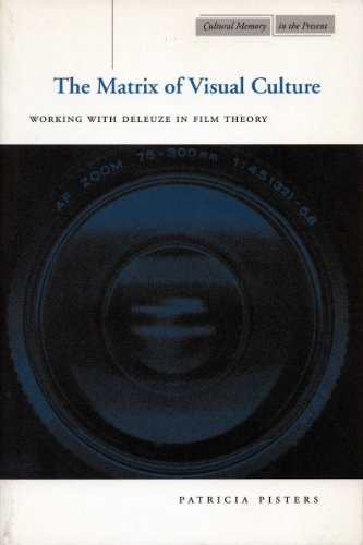 9780804740272: The Matrix of Visual Culture: Working with Deleuze in Film Theory (Cultural Memory in the Present)