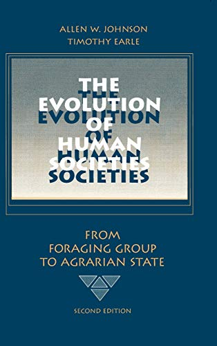 9780804740319: The Evolution of Human Societies: From Foraging Group to Agrarian State, Second Edition