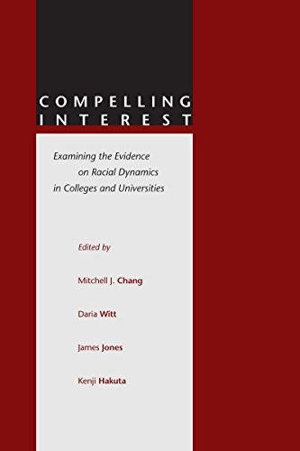 Compelling Interest: Examining the Evidence on Racial: Chang, Mitchell J.