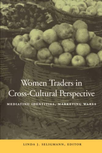 9780804740531: Women Traders in Cross-Cultural Perspective: Mediating Identities, Marketing Wares