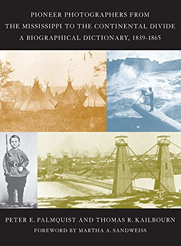 9780804740579: Pioneer Photographers from the Mississippi to the Continental Divide: A Biographical Dictionary, 1839-1865