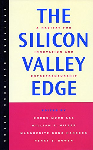 9780804740623: The Silicon Valley Edge: A Habitat for Innovation and Entrepreneurship (Stanford Business Books)
