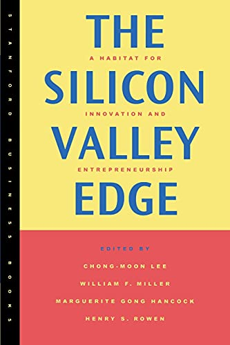 9780804740630: The Silicon Valley Edge: A Habitat for Innovation and Entrepreneurship (Stanford Business Books)