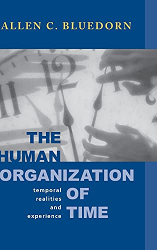 9780804741071: The Human Organization of Time: Temporal Realities and Experience (Stanford Business Books)
