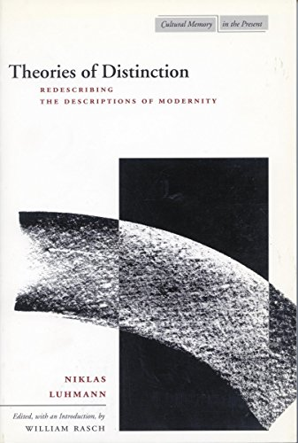 Theories of Distinction: Redescribing the Descriptions of Modernity (Cultural Memory in the Present...