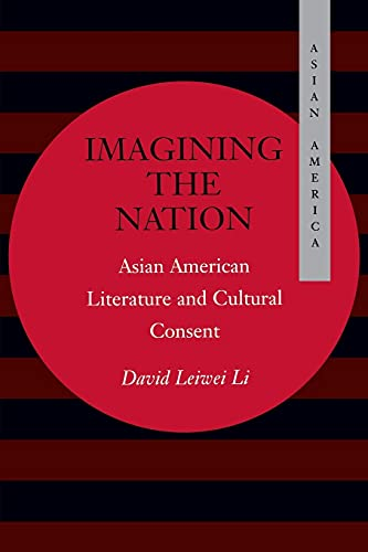 9780804741309: Imagining the Nation: Asian American Literature and Cultural Consent