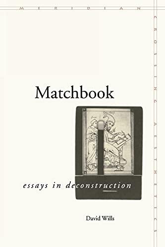 Matchbook: Essays in Deconstruction (Meridian: Crossing Aesthetics): David Wills