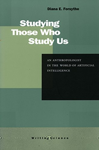 9780804741415: Studying Those Who Study Us: An Anthropologist in the World of Artificial Intelligence