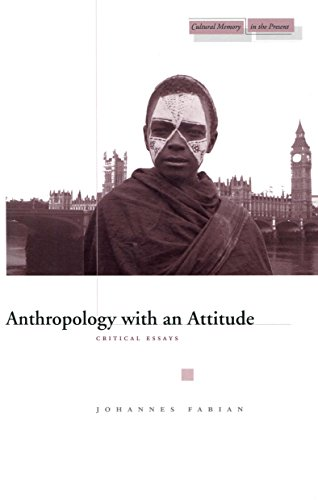 9780804741422: Anthropology with an Attitude: Critical Essays (Cultural Memory in the Present)