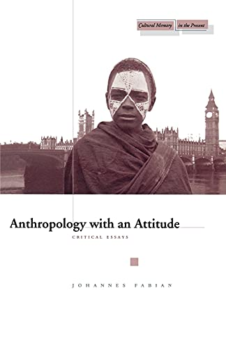 9780804741439: Anthropology with an Attitude: Critical Essays (Cultural Memory in the Present)