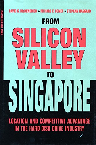9780804741521: From Silicon Valley to Singapore: Location and Competitive Advantage in the Hard Disk Drive Industry (Stanford Business Books)