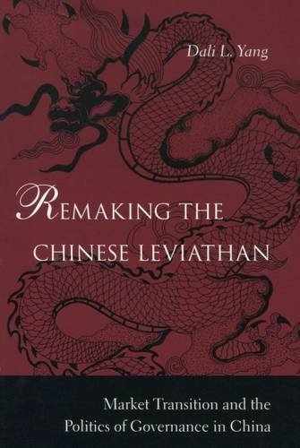 9780804741613: Remaking the Chinese Leviathan: Market Transition and the Politics of Governance in China
