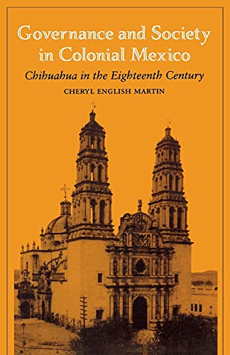 9780804741682: Governance and Society in Colonial Mexico: Chihuahua in the Eighteenth Century