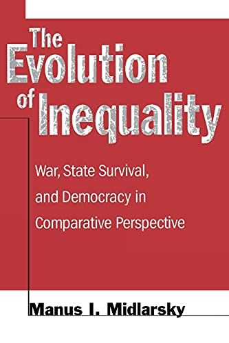 The evolution of inequality : war, state survival, and democracy in comparative perspective.: ...