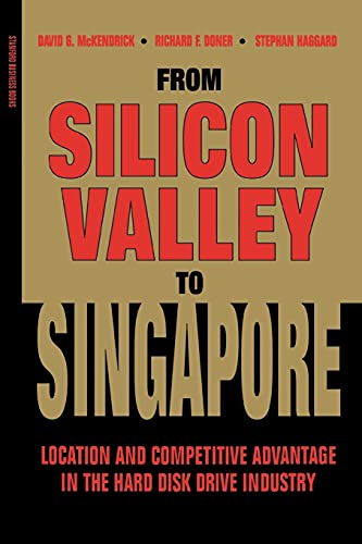 9780804741835: From Silicon Valley to Singapore: Location and Competitive Advantage in the Hard Disk Drive Industry (Stanford Business Books)