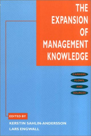 9780804741996: The Expansion of Management Knowledge: Carriers, Flows, and Sources (Stanford Business Books)