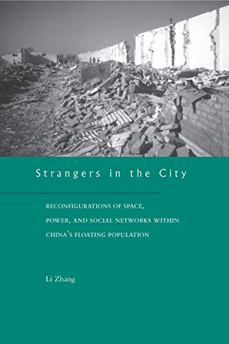 9780804742061: Strangers in the City: Reconfigurations of Space, Power, and Social Networks Within China's Floating Population