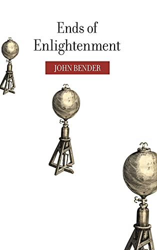 Ends of Enlightenment (Hardback): John Bender