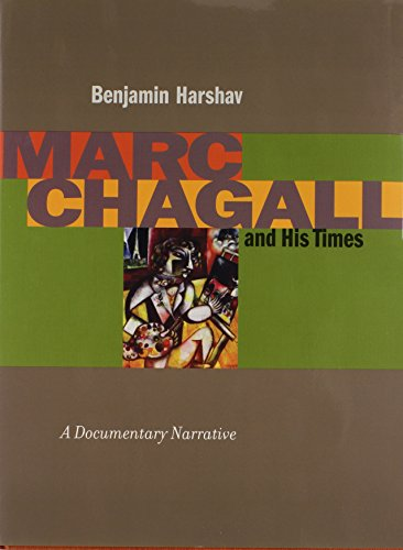 Marc Chagall and His Times: A Documentary: Benjamin Harshav