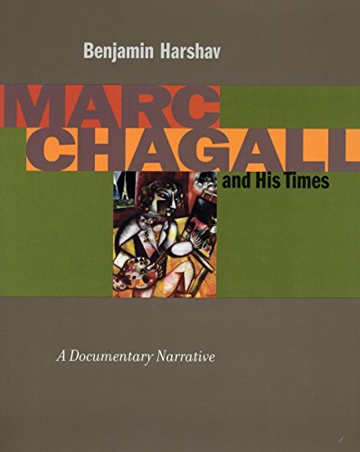 Marc Chagall and His Times: A Documentary: Benjamin Harshav, Barbara
