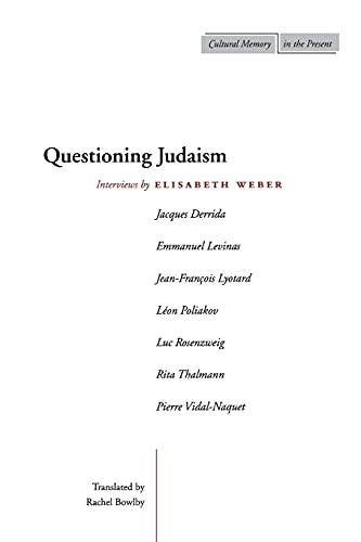 9780804742207: Questioning Judaism: Interviews by Elisabeth Weber (Cultural Memory in the Present)
