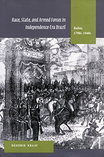 9780804742481: Race, State, and Armed Forces in Independence-Era Brazil: Bahia (1790s-1840s)