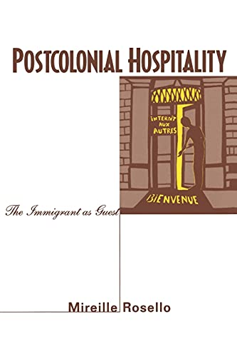 Postcolonial Hospitality: The Immigrant as Guest (0804742677) by Mireille Rosello
