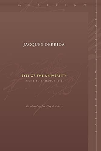 9780804742979: Eyes of the University: Right to Philosophy 2 (Meridian: Crossing Aesthetics)