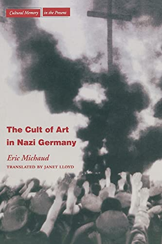 9780804743273: The Cult of Art in Nazi Germany (Cultural Memory in the Present)