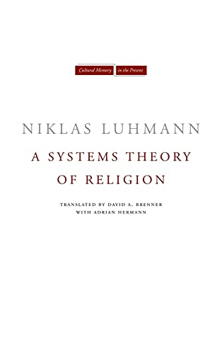 A Systems Theory of Religion (Cultural Memory in the Present): Luhmann, Niklas
