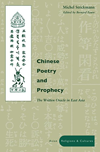 9780804743341: Chinese Poetry and Prophecy: The Written Oracle in East Asia (Asian Religions and Cultures)