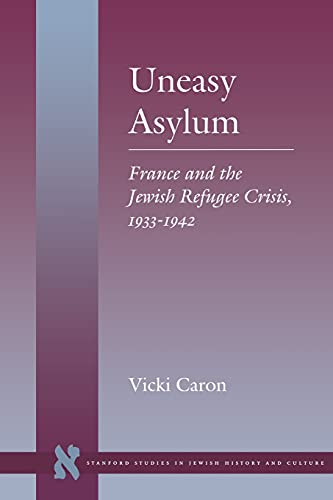 9780804743778: Uneasy Asylum: France and the Jewish Refugee Crisis, 1933-1942 (Stanford Studies in Jewish History and C)