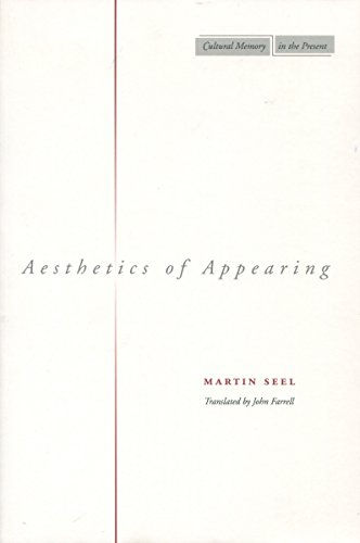 9780804743808: Aesthetics of Appearing (Cultural Memory in the Present)