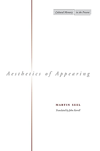 9780804743815: Aesthetics of Appearing (Cultural Memory in the Present)