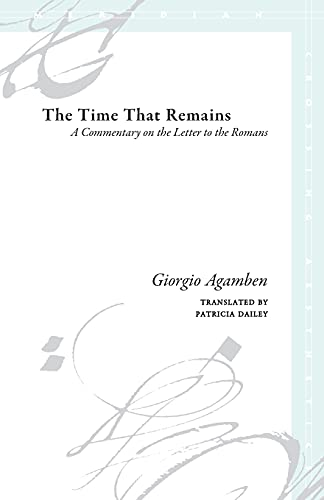 9780804743839: The Time That Remains: A Commentary on the Letter to the Romans (Meridian: Crossing Aesthetics)
