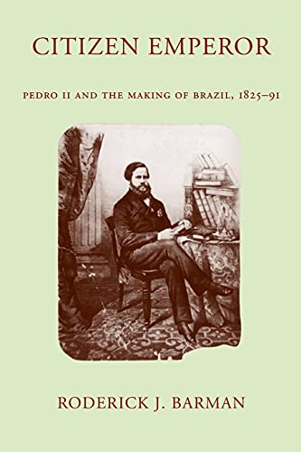 9780804744003: Citizen Emperor: Pedro II and the Making of Brazil, 1825-1891