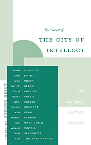 9780804744201: The Future of the City of Intellect: The Changing American University