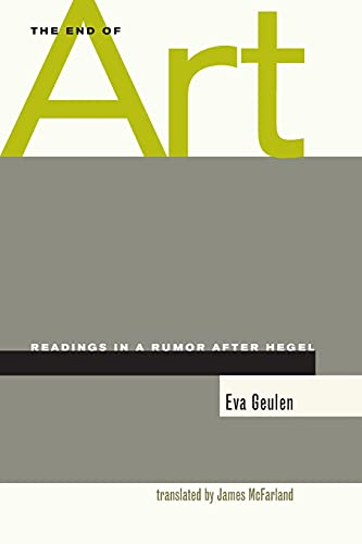 9780804744249: The End of Art: Readings in a Rumor after Hegel