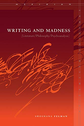 9780804744485: Writing and Madness: Literature/Philosophy/Psychoanalysis (Meridian: Crossing Aesthetics (Stanford, Calif.) )