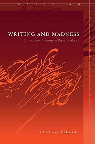 9780804744492: Writing and Madness: Literature/Philosophy/Psychoanalysis (Meridian: Crossing Aesthetics (Stanford, Calif.) )