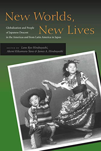 9780804744614: New Worlds, New Lives: Globalization and People of Japanese Descent in the Americas and from Latin America in Japan (Asian America)