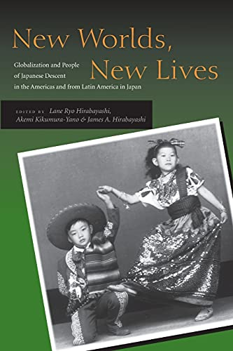 9780804744621: New Worlds, New Lives: Globalization and People of Japanese Descent in the Americas and from Latin America in Japan (Asian America)