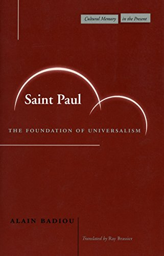 Saint Paul: The Foundation of Universalism (Cultural Memory in the Present): Badiou, Alain