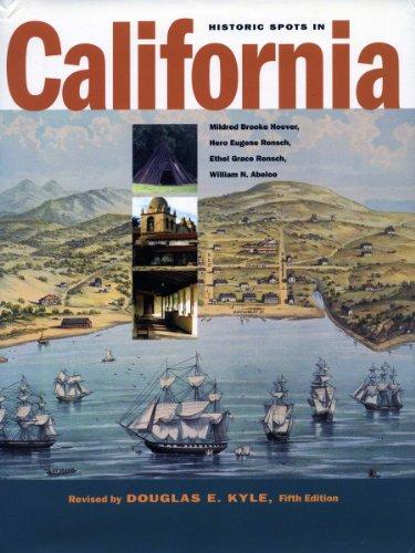 Historic Spots in California: Fifth Edition: Douglas E. Kyle,