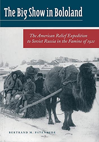 9780804744935: The Big Show in Bololand: The American Relief Expedition to Soviet Russia in the Famine of 1921